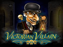 Слот Викторианский Злодей в клубе Вулкан Делюкс