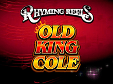 Сайт азартных автоматов – Rhyming Reels - Old King Cole